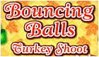 Bouncing Balls Turkey Shoot