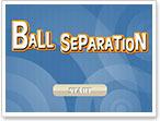 Ball Separation